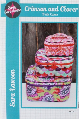 Sew Sweetness, Sewing Pattern, Crimson and Clover Train Cases