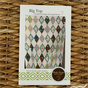 Sewing Pattern, Lunden Designs, Big Top Quilt Pattern