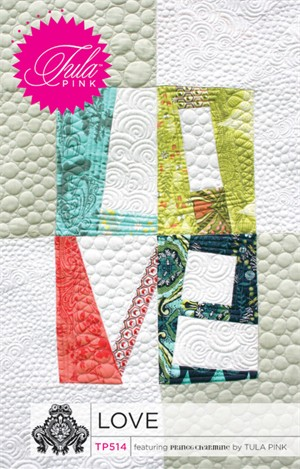 Sewing Patterns, Tula Pink, Love Quilt