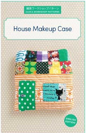 Sewing Pattern, Zakka Workshop Patterns, House Makeup Case