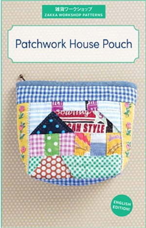 Sewing Pattern, Zakka Workshop Patterns, Patchwork House Pouch