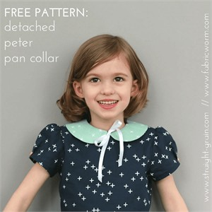 Sewing Tutorial & Free Pattern | Detached Peter Pan Collar| By StraightGrain