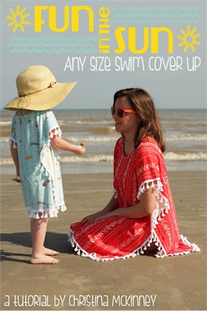Sewing Tutorial | Fun In The Sun Any Size Swim Cover Up | By Christina McKinney