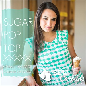 Sew Caroline, Sewing Pattern, Sugar Pop Top